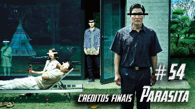 Podcast Créditos Finais #54 – Parasita. A obra prima de Bong Jon Hoo!