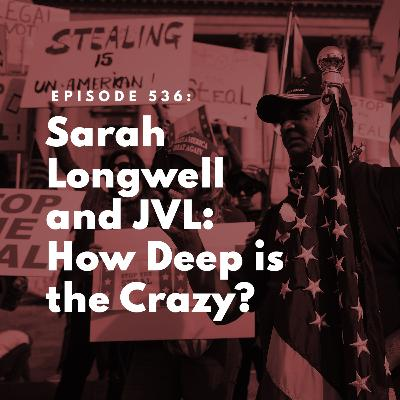 Sarah Longwell and JVL: How Deep is the Crazy?