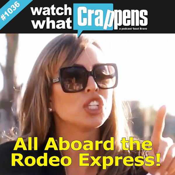 #1036 RHOC: All Aboard the Rodeo Express!