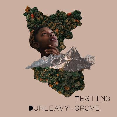 [Episode 2] Testing Dunleavy-Grove