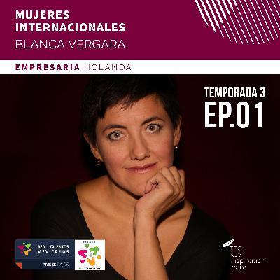 Mujeres Internacionales - Ep. 001 - Holanda - Blanca Vergara