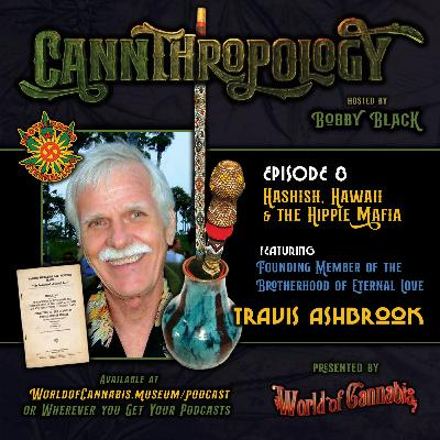 EP. 8 - HASHISH, HAWAII & THE HIPPIE MAFIA (with guest Travis Ashbrook)