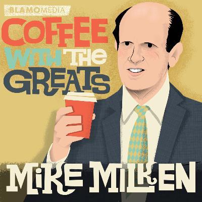 Mike Milken - Philanthropist, Financier and Chairman of the Milken Institute