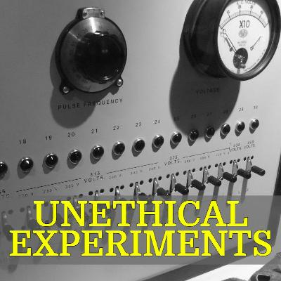 063 - Unethical Experiments