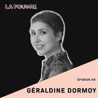 Épisode 69 - Géraldine Dormoy