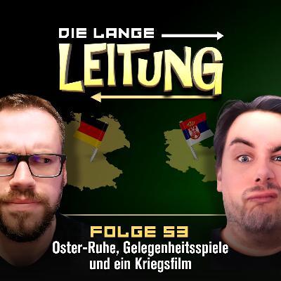 Folge 53: Oster-Ruhe, Gelegenheitsspiele und ein Kriegsfilm!