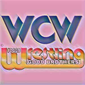 Episode 55 - WCW Memories, Brother!