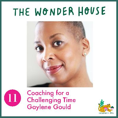 Coaching for a challenging time with Gaylene Gould