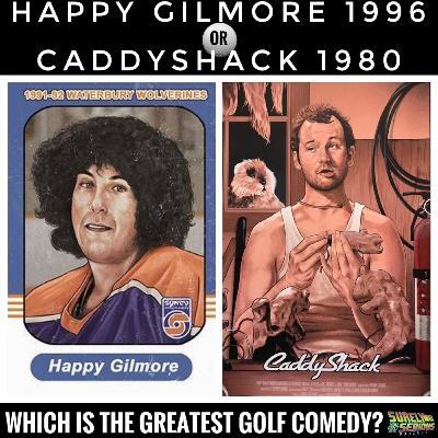 Happy Gilmore (1996) vs. Caddyshack (1980)