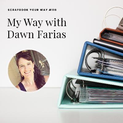 SYW116 - My Way with Dawn Farias