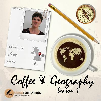 Coffee & Geography S01E16 Jess Tipton (UK)