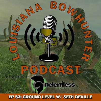 Episode 53: Ground Level with Seth DeVille
