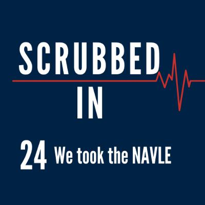 Scrubbed In - We took the NAVLE