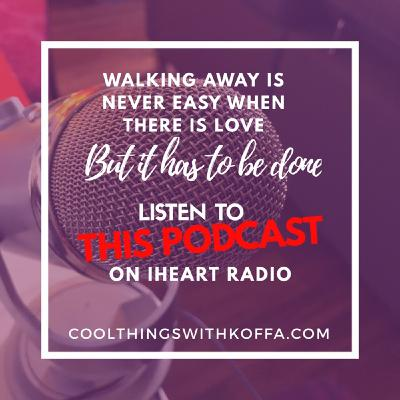 Walking away from a situation is tough but it has to happen