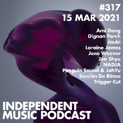 #317 - Jane Weaver, Jen Shyu, Ami Dang, Loraine James, NADJA, Jaubi - 15 March 2021