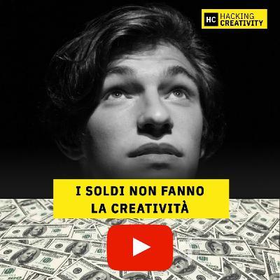 45 - I soldi non fanno la creatività