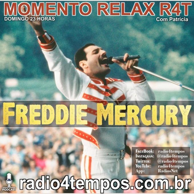 Rádio 4 Tempos - Momento Relax - Freddie Mercury:Rádio 4 Tempos