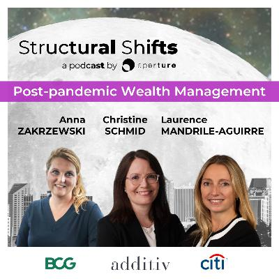 Post-pandemic Wealth Management, w/ Anna ZAKRZEWSKI, Christine SCHMID, Laurence MANDRILE-AGUIRRE