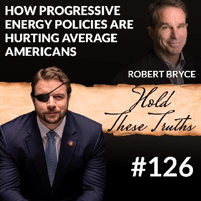 How Progressive Energy Policies Are Hurting Average Americans, with Robert Bryce
