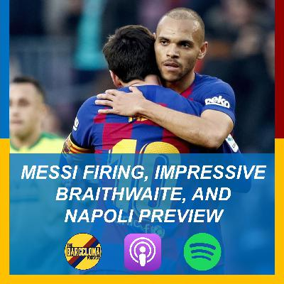Messi silences Barçagate, impressive Braithwaite, and Napoli Champions League preview