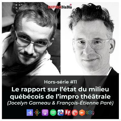 Hors-série #11 : Le rapport sur l'état du milieu québécois de l'impro théâtrale (François-Étienne Paré & Jocelyn Garneau)