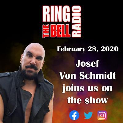 Josef Von Schmidt Joins Us On The Show - 2/28/20