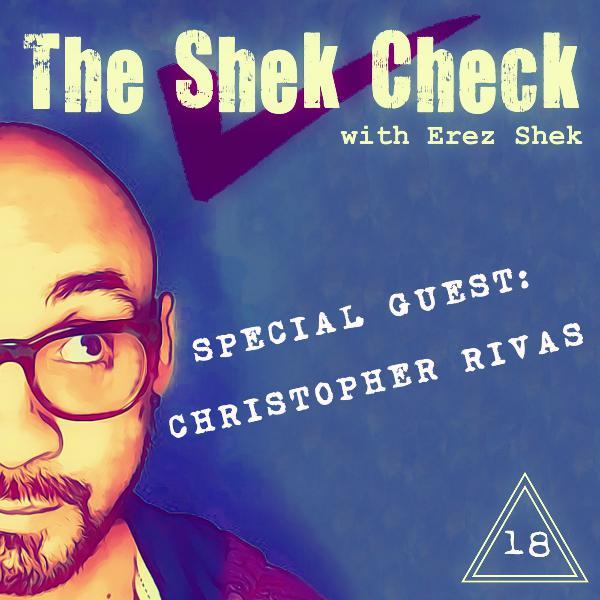 Episode 18: Special Guest Christopher Rivas
