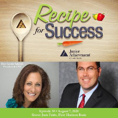Recipe for Success with Guest Josh Folds, First Horizon Bank