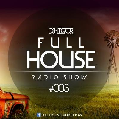 Full House Radioshow #003