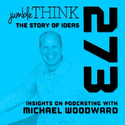 Insights on Podcasting with Michael Woodward