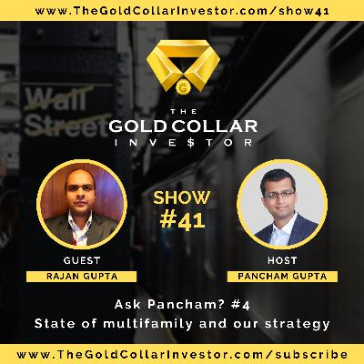 TGCI 41: Ask Pancham? #4. State of multifamily and our strategy