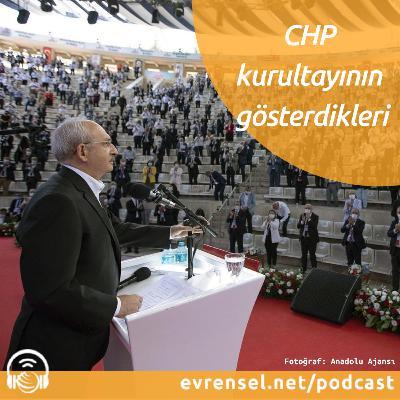 37. CHP Kurultayı'nın gösterdikleri | Gündem Özel