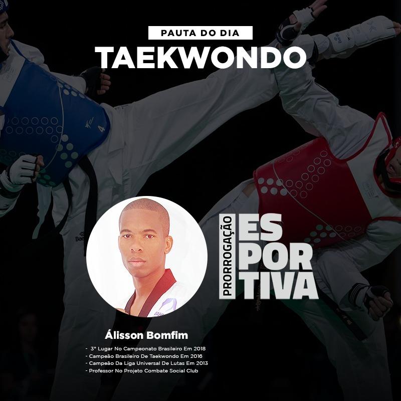 Prorrogação Esportiva #28 Taekwondo