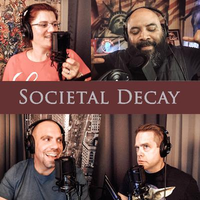 Episode 126: Societal Decay