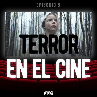 EP 005 | Historias de terror en el cine