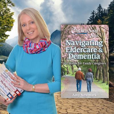 Chicken Soup for the Soul: Navigating Eldercare & Dementia with Amy Newmark