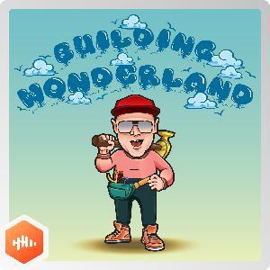 Coming Soon: Building Wonderland