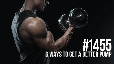1455: Six Ways to Get a Better Pump