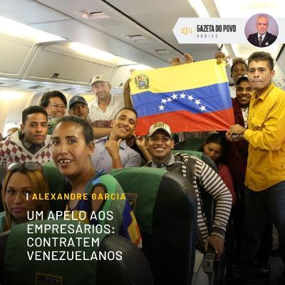 Um apelo aos empresários: contratem venezuelanos