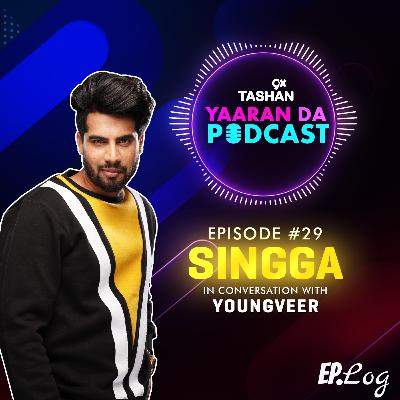 Ep 29: 9x Tashan Yaaran Da Podcast ft. Singga