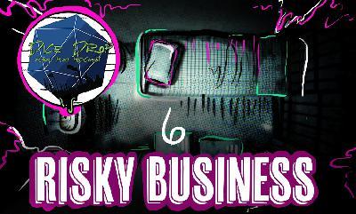 Risky Business || Episode 6