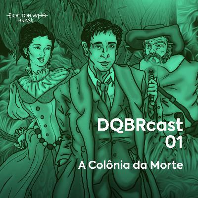 DQBRcast 01 - A Colônia da Morte