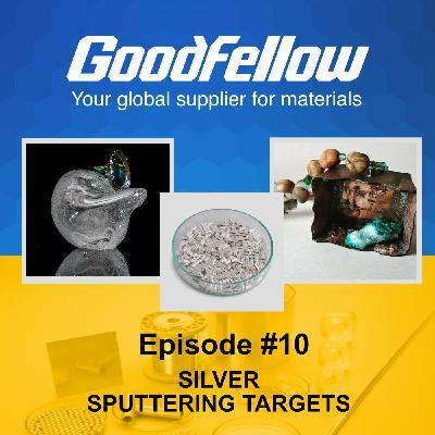 Silver Sputtering Targets - Materials Inside Podcast Episode #10