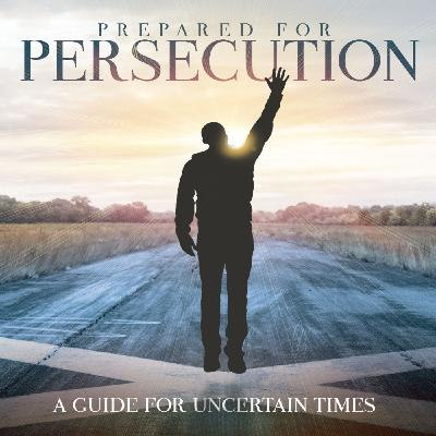 Prepared for Persecution // Part 4: Keeping Your Eyes on the Prize