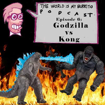 Episode 6 - Godzilla vs Kong