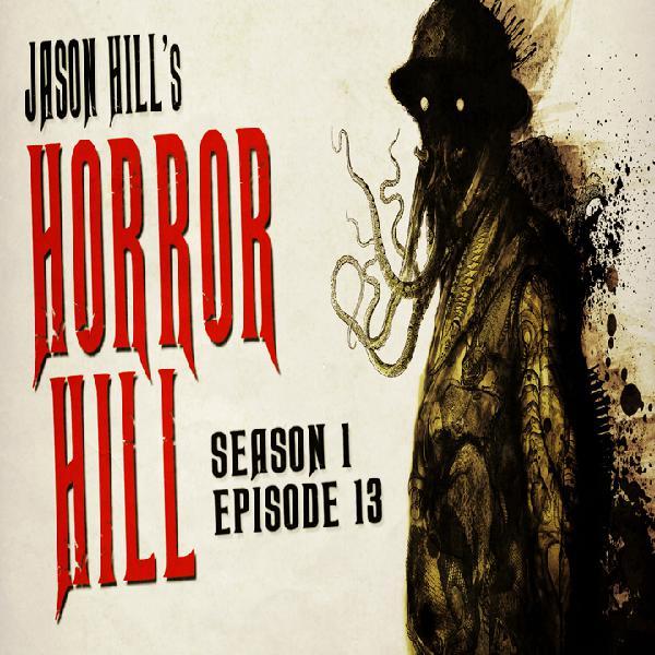 S1E13 – Horror Hill