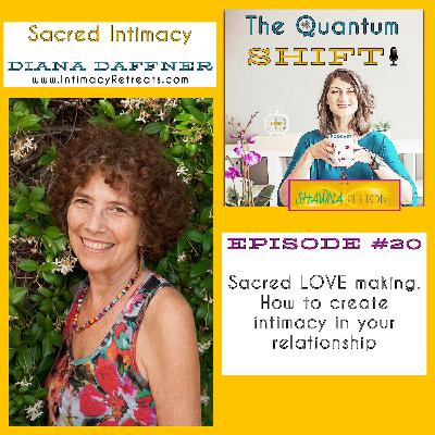 Ep #20 | Creating Sacred Intimacy in Your LOVE Relationship, with Dianna Daffner