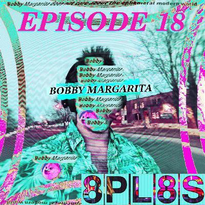 Episode 18 - Bobby Margarita (ft. Diamond Doges)