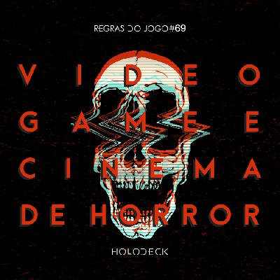 Regras do Jogo #69 + RdMCast – Videogame e Cinema de Horror