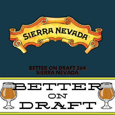 Better on Draft 264 - Sierra Nevada w/ Ashlee Mooneyhan